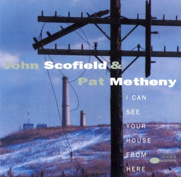 john scofield & pat metheny i can see your house front